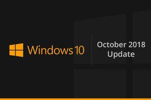 Windows 10 cập nhật tháng 10-2018 phát hành toàn cầu sau rắc rối mất dữ liệu