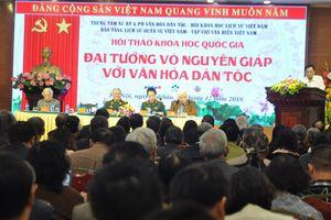 Hội thảo khoa học 'Đại tướng Võ Nguyên Giáp với văn hóa dân tộc'