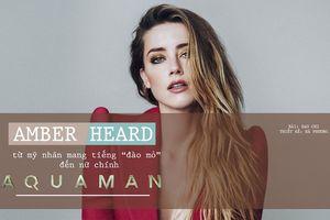 Amber Heard thoát khỏi cái bóng của Johnny Deep & Elon Musk với Aquaman
