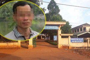 Thầy giáo ở Gia Lai giở trò đồi bại với học sinh: Đồng nghiệp ngại ra đường, ngại tiếp xúc với học sinh