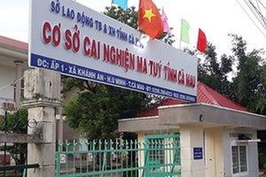 Hàng chục học viên cai nghiện ở Cà Mau lại bỏ trốn