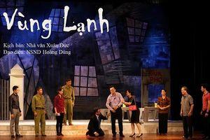 Kinh nghiệm thành công từ vở 'Vùng lạnh' của Nhà hát Kịch Hà Nội