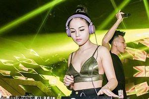 Cái kết của nữ DJ bốc lửa mê đắm 'trùm' giang hồ