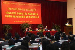 Hội nghị báo chí toàn quốc tổng kết công tác 2018 và triển khai nhiệm vụ 2019