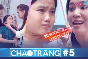 Tập 5 'ChaoTrang' tiếp tục phơi bày những sự thật kinh khủng về nạn bạo hành trẻ em đang diễn ra hằng ngày