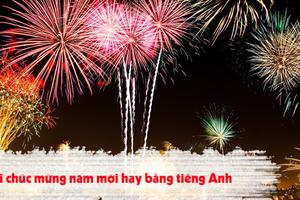 10 lời chúc mừng năm mới bằng tiếng Anh hay, ý nghĩa tặng người thân, bạn bè, đối tác