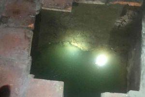 Thanh Hóa: Xuất hiện 'hố tử thần' sâu 4m trong bếp nhà dân