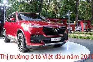 Khởi động năm 2019, thị trường ô tô Việt 'chuyển động' thế nào?