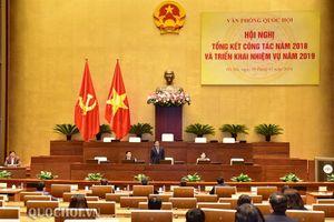 Chủ tịch Quốc hội Nguyễn Thị Kim Ngân dự Hội nghị Tổng kết công tác năm 2018 và triển khai nhiệm vụ năm 2019 của Văn phòng Quốc hội