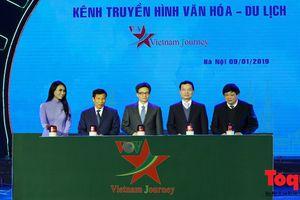 Kênh truyền hình chuyên biệt Văn hóa - Du lịch chính thức được lên sóng