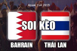 Soi kèo Thái Lan vs Bahrain Asian Cup 2019: Ngàn cân treo sợi tóc
