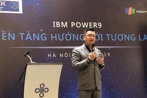 IBM POWER 9, 'trái tim' dữ liệu cho siêu máy tính mạnh nhất trên thế giới