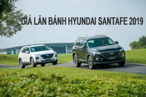 Giá lăn bánh Hyundai SantaFe vừa trình làng tại thị trường Việt