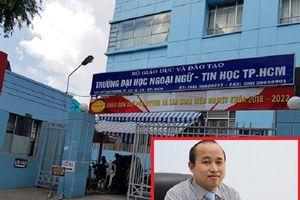TP.HCM: Không công nhận ông Trần Quang Nam là Hiệu trưởng ĐH Ngoại ngữ - Tin học