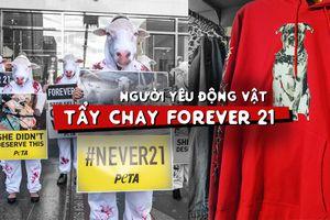 Bùng nổ cuộc vận động tẩy chay hãng thời trang Forever 21 từ người yêu động vật
