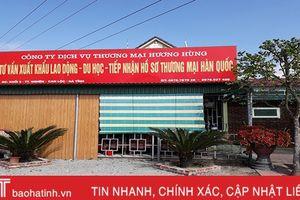 Phát hiện 2 doanh nghiệp ở Can Lộc vi phạm xuất khẩu lao động
