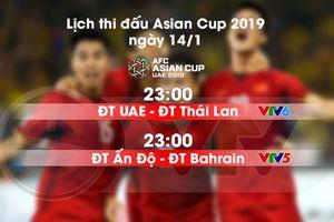 Lịch thi đấu và trực tiếp Asian Cup 2019 ngày 14/1: UAE – ĐT Thái Lan, ĐT Ấn Độ - ĐT Bahrain