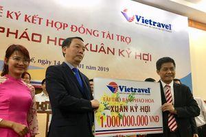 Thừa Thiên Huế: Vietravel tài trợ 1 tỷ đồng bắn pháo hoa dịp Xuân Kỷ Hợi