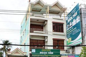 Ninh Thuận chấn chỉnh các trung tâm ngoại ngữ sai phạm