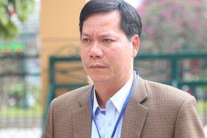 Vụ án chạy thận ở Hòa Bình: Nguyên Giám đốc Trương Quý Dương không dám nói đến từ 'oan'