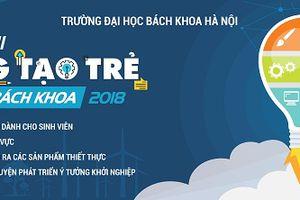 Ngày mai sẽ diễn ra Chung kết cuộc thi Sáng tạo trẻ Bách khoa 2018