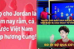 Jordan thua đúng ngày cả nước cúng rằm, fan mỉa mai Xavi vì nói Việt Nam bị loại sớm