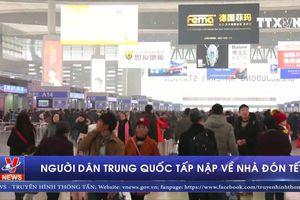 Người dân Trung Quốc tấp nập về nhà đón Tết