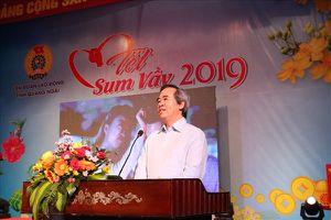 Đồng chí Nguyễn Văn Bình vui 'Tết Sum vầy' cùng công nhân Quảng Ngãi