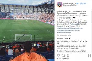 Tuyển thủ Pháp không bỏ lỡ cơ hội xem đội tuyển Việt Nam đá bóng