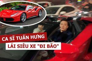 Tuấn Hưng lái siêu xe 25 tỉ 'đi bão' mừng Việt Nam chiến thắng