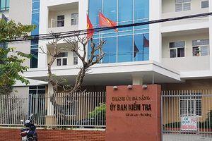 Đà Nẵng: Khiển trách Phó bí thư Quận ủy Hải Châu do vi phạm kê khai tài sản