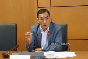 Đbqh Phạm Văn hòa: Bộ Tài chính cần có giải pháp tránh thất thu thuế