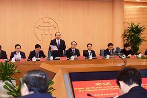 Thủ tướng chủ trì họp về Đề án thí điểm mô hình chính quyền đô thị TP Hà Nội