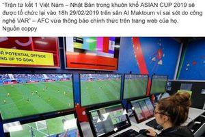 Thực hư thông tin Việt Nam và Nhật Bản sẽ đá lại trận tứ kết Asian Cup đang khiến nhiều người tin sái cổ