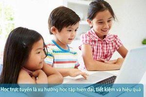 Học trực tuyến: Xu hướng học tập của tương lai
