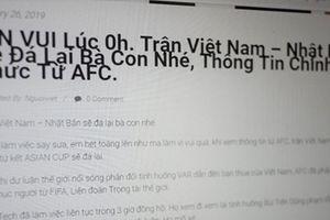 Mạng xã hội lại nhốn nháo vì tin đồn Việt Nam tái đấu Nhật Bản