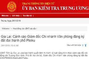 Kỷ luật cảnh cáo Giám đốc Chi nhánh Văn phòng đăng ký đất đai TP. Pleiku