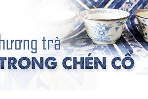 Hương trà trong chén cổ