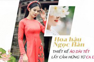 Hoa hậu Ngọc Hân thiết kế áo dài Tết lấy cảm hứng từ ca dao