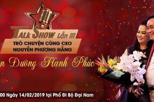 CEO Nguyễn Phương Hằng tổ chức talk show lần 3: Con đường hạnh phúc