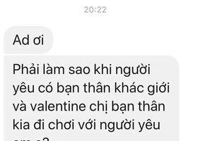 Cô gái suy sụp khi bị người yêu ngó lơ và nhận lời đi chơi cùng cô bạn thân khác giới đúng dịp Valentine