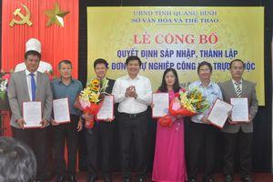 Quảng Bình: Sáp nhập các đơn vị sự nghiệp công lập trực thuộc Sở Văn hóa và Thể thao