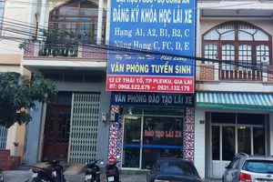 Gia Lai:Chưa được cấp phép, doanh nghiệp mở văn phòng đào tạo lái xe 'chui'