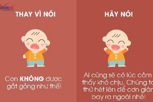 9 câu nói hữu hiệu thay vì nói 'không' với trẻ