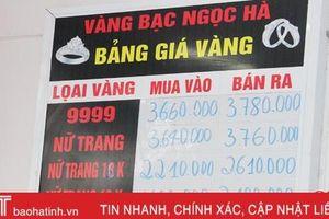 Sau ngày vía Thần Tài, vàng tại Hà Tĩnh vẫn trên đà tăng giá