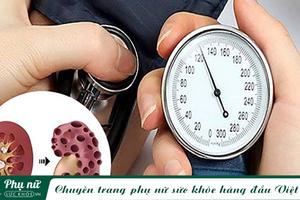 Chuyên gia chia sẻ: Cao huyết áp là nguyên nhân hàng đầu gây suy thận không thể xem thường