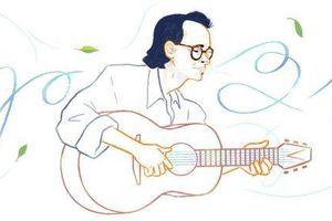 Nhạc sĩ Trịnh Công Sơn là nghệ sĩ Việt Nam đầu tiên được Google Doodles tôn vinh