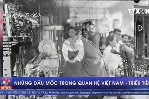Những dấu mốc trong quan hệ Việt Nam – Triều Tiên