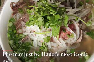 CNN giới thiệu 5 đặc sản nhất định phải thử khi tới Hà Nội