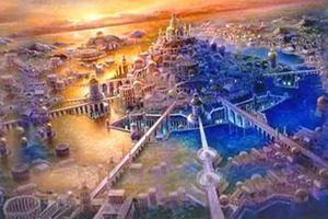 Giải mã truyền thuyết ly kỳ về thành phố Atlantis huyền thoại